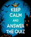 KEEP CALM AND ANSWER THE QUIZ - Personalised Tea Towel: Premium
