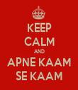 KEEP CALM AND APNE KAAM SE KAAM - Personalised Tea Towel: Premium