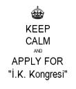 "KEEP CALM AND APPLY FOR ""İ.K. Kongresi"" - Personalised Tea Towel: Premium"
