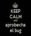 KEEP CALM AND aprobecha el bug - Personalised Tea Towel: Premium