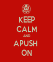 KEEP CALM AND APUSH  ON - Personalised Tea Towel: Premium