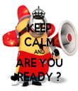 KEEP CALM AND ARE YOU READY ? - Personalised Tea Towel: Premium