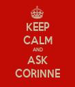 KEEP CALM AND ASK CORINNE - Personalised Tea Towel: Premium