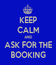 KEEP CALM AND ASK FOR THE BOOKING - Personalised Tea Towel: Premium