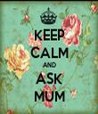 KEEP CALM AND ASK MUM - Personalised Tea Towel: Premium