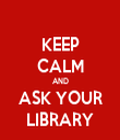 KEEP CALM AND ASK YOUR LIBRARY - Personalised Tea Towel: Premium