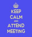 KEEP CALM AND ATTEND MEETING - Personalised Tea Towel: Premium