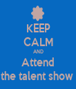 KEEP CALM AND Attend the talent show  - Personalised Tea Towel: Premium