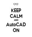 KEEP CALM AND AutoCAD ON - Personalised Tea Towel: Premium