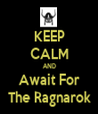 KEEP CALM AND Await For The Ragnarok - Personalised Tea Towel: Premium