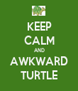 KEEP CALM AND AWKWARD TURTLE - Personalised Tea Towel: Premium
