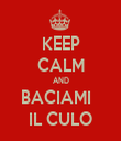 KEEP CALM AND BACIAMI   IL CULO - Personalised Tea Towel: Premium