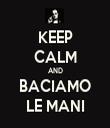 KEEP CALM AND BACIAMO LE MANI - Personalised Tea Towel: Premium