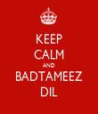 KEEP CALM AND BADTAMEEZ DIL - Personalised Tea Towel: Premium