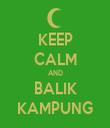 KEEP CALM AND BALIK KAMPUNG - Personalised Tea Towel: Premium