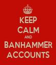 KEEP CALM AND BANHAMMER ACCOUNTS - Personalised Tea Towel: Premium