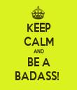 KEEP CALM AND BE A BADASS!  - Personalised Tea Towel: Premium