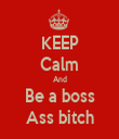 KEEP Calm And Be a boss Ass bitch - Personalised Tea Towel: Premium