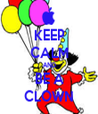 KEEP CALM AND BE A CLOWN - Personalised Tea Towel: Premium