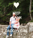 KEEP CALM AND BE A DADDYS GIRL - Personalised Tea Towel: Premium
