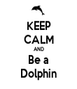 KEEP CALM AND Be a Dolphin - Personalised Tea Towel: Premium