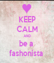 KEEP CALM AND be a  fashonista  - Personalised Tea Towel: Premium