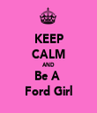 KEEP CALM AND Be A  Ford Girl - Personalised Tea Towel: Premium