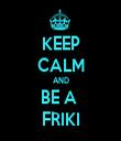KEEP CALM AND BE A  FRIKI - Personalised Tea Towel: Premium