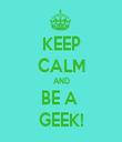 KEEP CALM AND BE A  GEEK! - Personalised Tea Towel: Premium