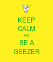 KEEP CALM AND BE A GEEZER - Personalised Tea Towel: Premium