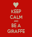KEEP CALM AND BE A GIRAFFE - Personalised Tea Towel: Premium