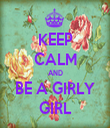 KEEP CALM AND BE A GIRLY GIRL - Personalised Tea Towel: Premium