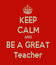 KEEP CALM AND BE A GREAT Teacher - Personalised Tea Towel: Premium