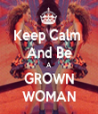 Keep Calm  And Be A GROWN WOMAN - Personalised Tea Towel: Premium
