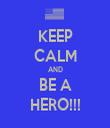 KEEP CALM AND BE A HERO!!! - Personalised Tea Towel: Premium