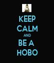 KEEP CALM AND BE A  HOBO - Personalised Tea Towel: Premium