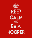 KEEP CALM AND Be A HOOPER - Personalised Tea Towel: Premium