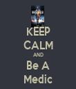 KEEP CALM AND Be A Medic - Personalised Tea Towel: Premium