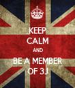 KEEP CALM AND BE A MEMBER OF 3J - Personalised Tea Towel: Premium