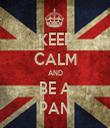 KEEP CALM AND BE A PAN - Personalised Tea Towel: Premium