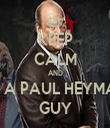 KEEP CALM AND BE A PAUL HEYMAN GUY - Personalised Tea Towel: Premium