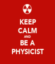 KEEP CALM AND BE A PHYSICIST - Personalised Tea Towel: Premium