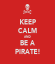 KEEP CALM AND BE A PIRATE! - Personalised Tea Towel: Premium