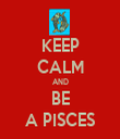 KEEP CALM AND BE A PISCES - Personalised Tea Towel: Premium