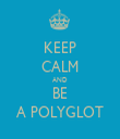 KEEP CALM AND BE A POLYGLOT - Personalised Tea Towel: Premium