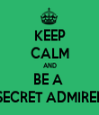 KEEP CALM AND BE A  SECRET ADMIRER - Personalised Tea Towel: Premium