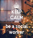 KEEP CALM AND be a social worker - Personalised Tea Towel: Premium