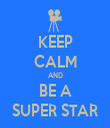 KEEP CALM AND BE A SUPER STAR - Personalised Tea Towel: Premium