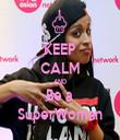 KEEP CALM AND Be a  SuperWoman - Personalised Tea Towel: Premium