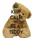 KEEP CALM AND BE A  TEDDY - Personalised Tea Towel: Premium